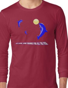 So Long and Thanks for all the Fish Long Sleeve T-Shirt