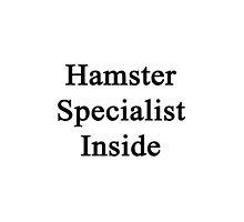 Hamster Specialist Inside  by supernova23