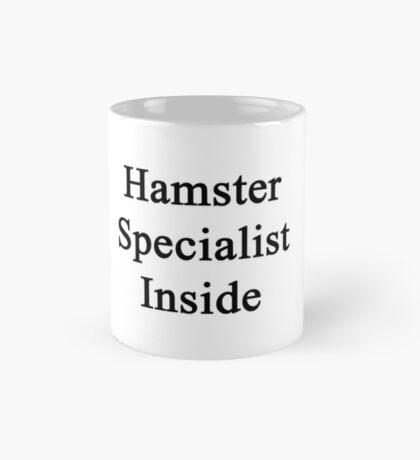 Hamster Specialist Inside  Mug