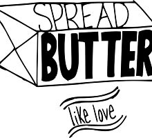 Butter me Up by TheMissPrints