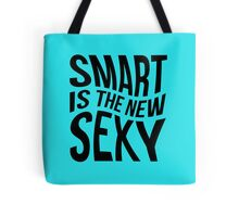 Smart, Sexy, Clever Tote Bag