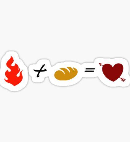 Fire + Bread = True Love Sticker