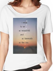 Beautiful and terrible as the sea Women's Relaxed Fit T-Shirt