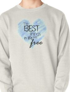 The Best Things In Life Are Free - Blue Heart Quote T-Shirt