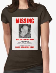 walter white missing  Womens Fitted T-Shirt
