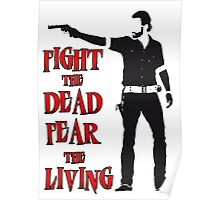 Rick Grimes Fight the Dead Fear The Living Poster
