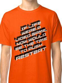 Life Restart Classic T-Shirt