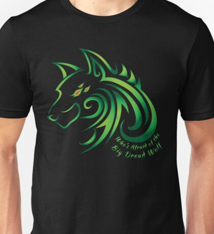Who's Afraid of the Big Dread Wolf Unisex T-Shirt