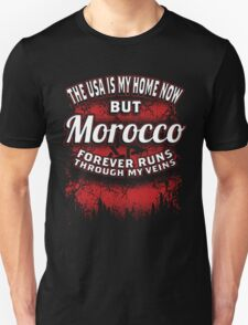 Morocco forever Runs Through My Veins T-Shirt