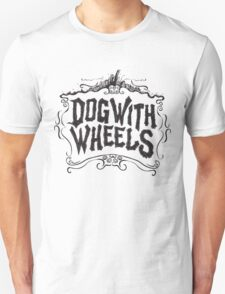 Dog With Wheels T-Shirt
