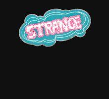 So... Strange Unisex T-Shirt