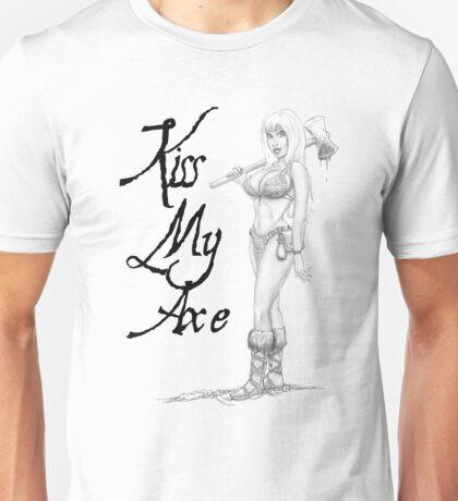 Kiss my Axe Unisex T-Shirt