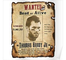 Wanted - Tom Brady - New England Patrots Poster