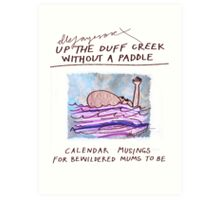 Calendar Cover: Up the Duff without a Paddle: Calendar Musings for Bewildered Mums Art Print