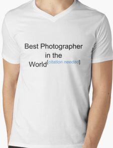 Best Photographer in the World - Citation Needed! Mens V-Neck T-Shirt
