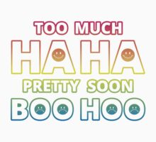 Too much HAHA, Pretty soon BOO HOO Kids Tee