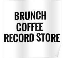 Brunch, Coffee, Record Store Poster