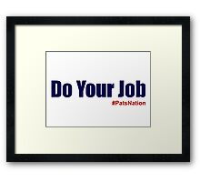 Do Your Job Framed Print