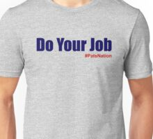 Do Your Job Unisex T-Shirt