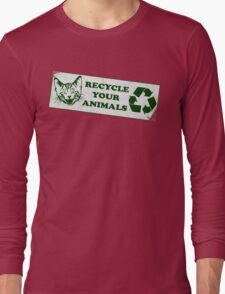 Please recycle your animals Long Sleeve T-Shirt
