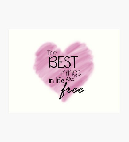 The Best Things In Life Are Free - Pink Heart Quote Art Print