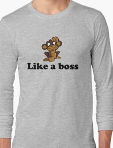 Like a boss - Monkey Long Sleeve T-Shirt