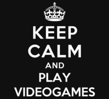 KEEP CALM AND PLAY VIDEOGAMES Kids Clothes