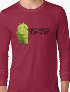 Android - Just do it! Long Sleeve T-Shirt