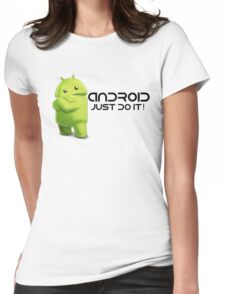 Android - Just do it! Womens Fitted T-Shirt