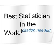 Best Statistician in the World - Citation Needed! Poster