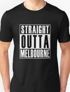 Straight Outta Melbourne Unisex T-Shirt