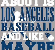 ALL I CARE ABOUT IS LOS ANGELES BASEBALL by fancytees