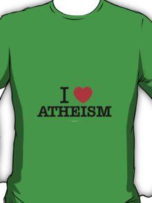 I Love ATHEISM T-Shirt