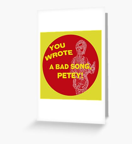 You Wrote a Bad Song Greeting Card