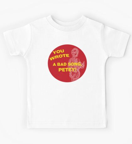 You Wrote a Bad Song Kids Tee