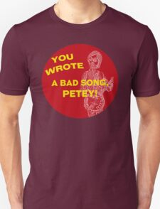 You Wrote a Bad Song T-Shirt