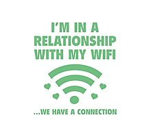 I'm In A Relationship Photographic Print