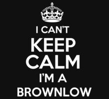 Surname or last name Brownlow? I can't keep calm, I'm a Brownlow! by hadessquintz