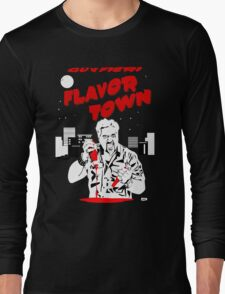 Flavor Town: A Fieri to Grill For Long Sleeve T-Shirt