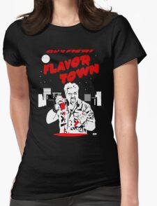 Flavor Town: A Fieri to Grill For Womens Fitted T-Shirt