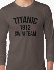 Titanic Swim Team Funny Quote Long Sleeve T-Shirt