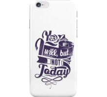 Quote - Yes I will, but not Today iPhone Case/Skin