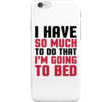 Going To Bed Funny Quote iPhone Case/Skin