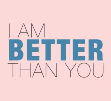 I am better than YOU Kids Clothes