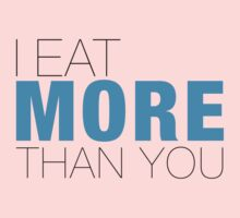 I eat more than YOU Kids Clothes