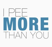 I pee more than YOU One Piece - Short Sleeve