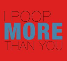 I poop more than YOU Baby Tee