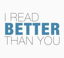 I read better than YOU Kids Tee