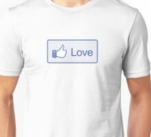 "Like Button ""Love"" Shirt Unisex T-Shirt"