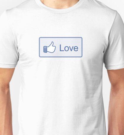 """Like Button """"Love"""" Shirt Unisex T-Shirt"""